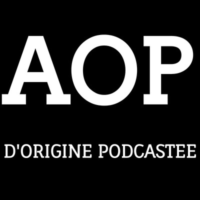 Appellation d'Origine Podcastée