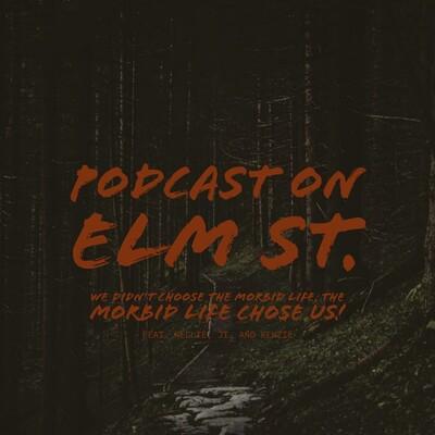 Podcast on Elm St.