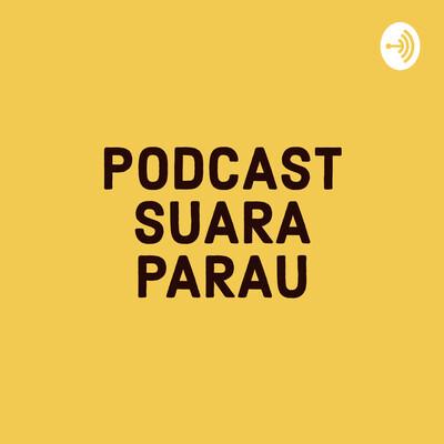 Podcast Suara Parau