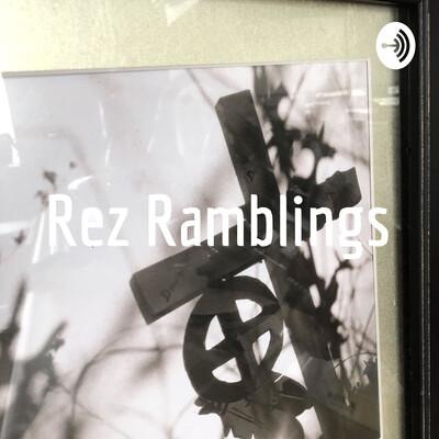Rez Ramblings (Off The Rez Ramblings)
