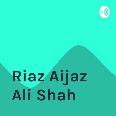 Riaz Aijaz Ali Shah