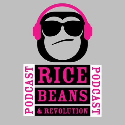 Rice, Beans & Revolution