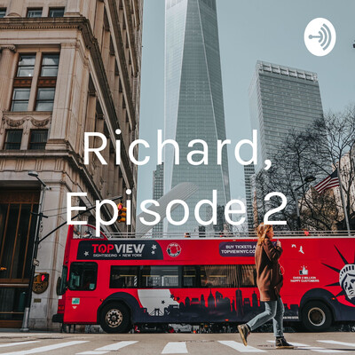Richard, Episode 2