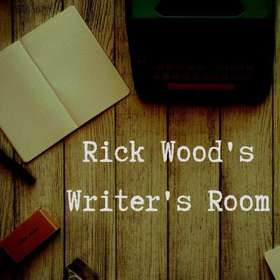 Rick Wood's Writer's Room