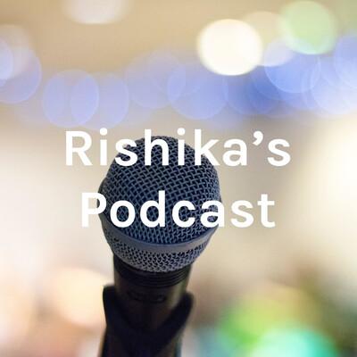 Rishika's Podcast