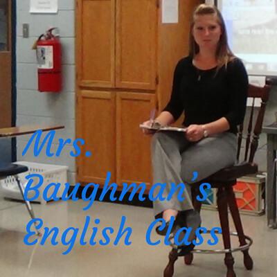 Mrs. Baughman's English Class