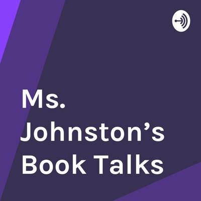 Ms. Johnston's Book Talks