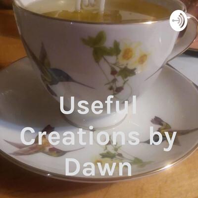 Useful Creations by Dawn