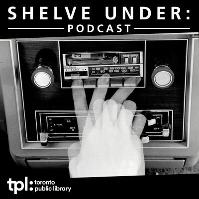 Shelve Under: Podcast