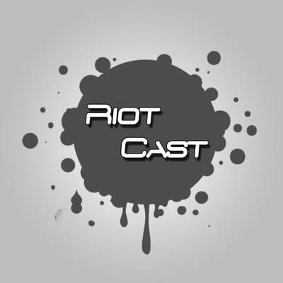 The RiotCast