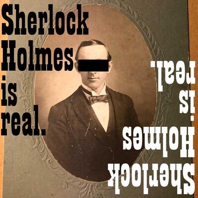 Sherlock Holmes Is Real