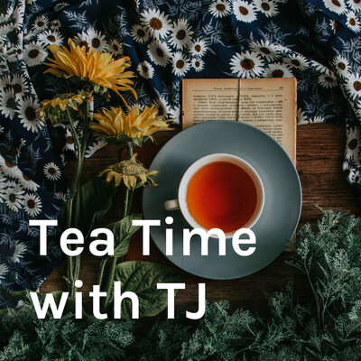 Tea Time with TJ