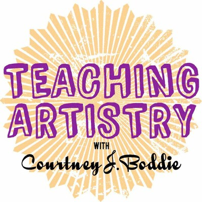 Teaching Artistry with Courtney J. Boddie