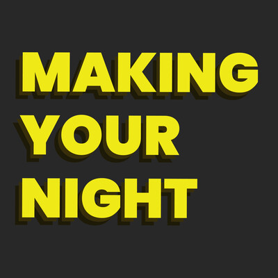 Making Your Night