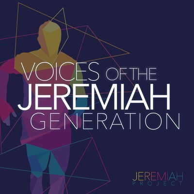Voices of the Jeremiah Generation