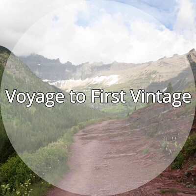 Voyage to First Vintage
