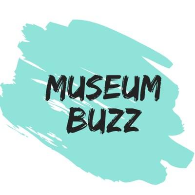 Museum Buzz