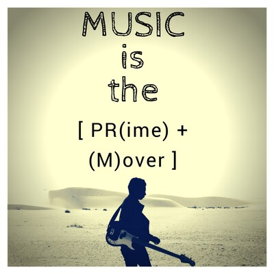 Music Is The Prime Mover