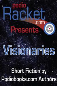 Podioracket Presents-Visionaries