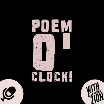 Poem O' Clock! with Alexandra Zion