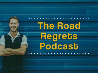 Road Regrets Podcast