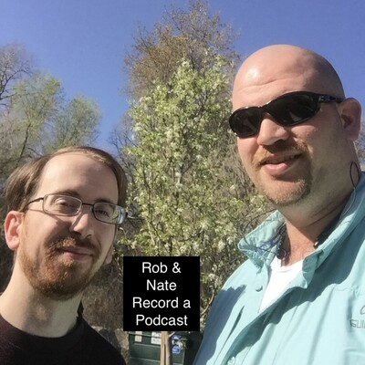 Rob & Nate Record a Podcast