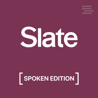 Slate Arts & Culture – Spoken Edition