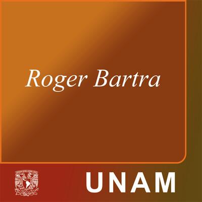 Roger Bartra en voz viva