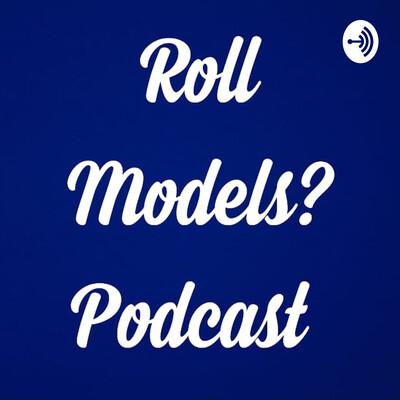 Roll Models?