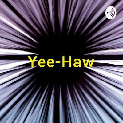 Yee-Haw: Nothing Matters