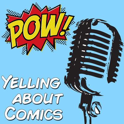 Yelling About Comics
