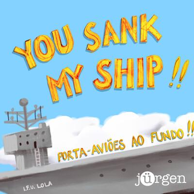You Sank My Ship!!