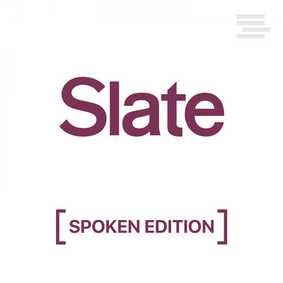 Slate Technology – Spoken Edition