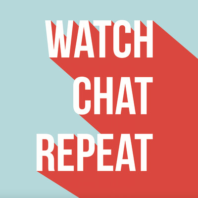 Watch Chat Repeat