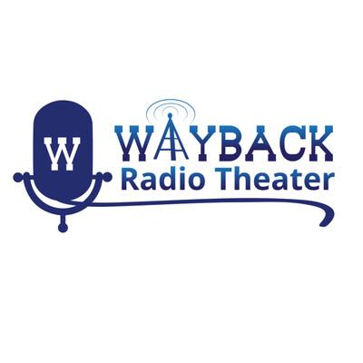 Wayback Radio Theater Podcast