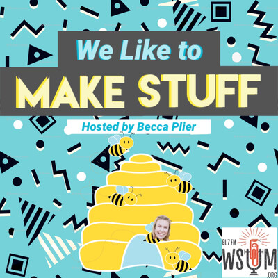 We Like to Make Stuff