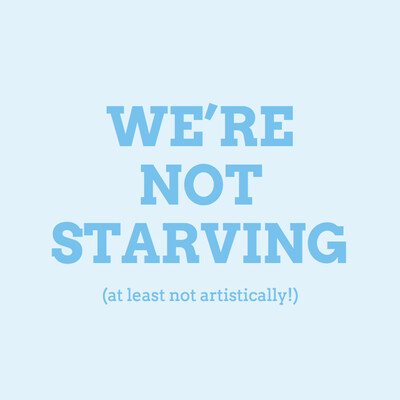 We're Not Starving