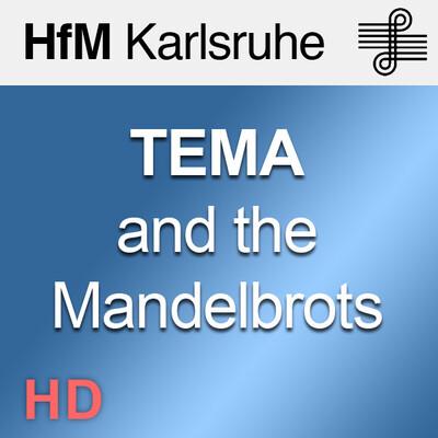 TEMA and the Mandelbrots - HD