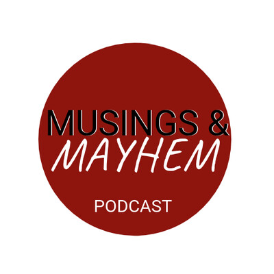 Musings & Mayhem