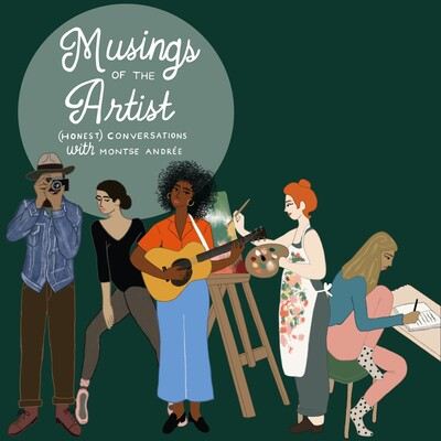 Musings of the Artist: (Honest) Conversations with Montse Andrée