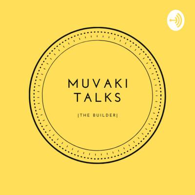 Muvaki Talks