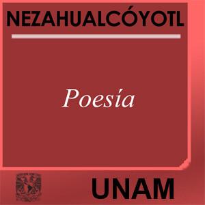 Poesía. Nezahualcóyotl
