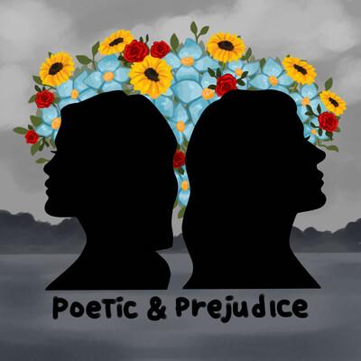 Poetic & Prejudice