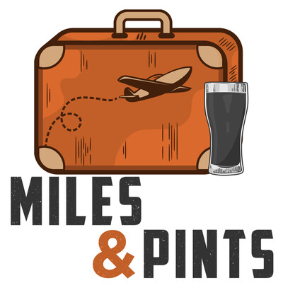 Miles & Pints: The Travel and Beer Podcast
