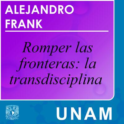 Romper las fronteras: la transdisciplina