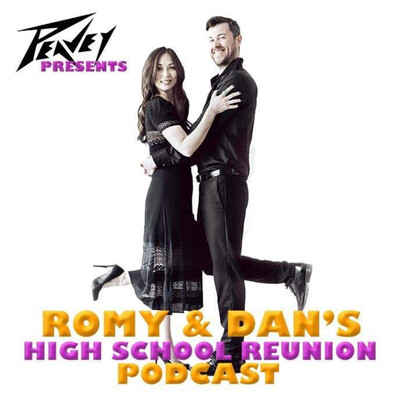 Romy and Dan's High School Reunion Podcast