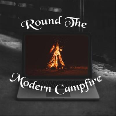 Round The Modern Campfire