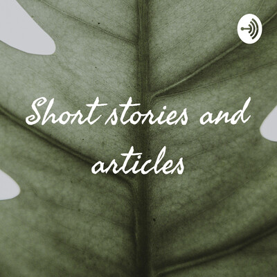 Short stories and articles