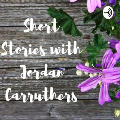 Short Stories with Jordan Carruthers