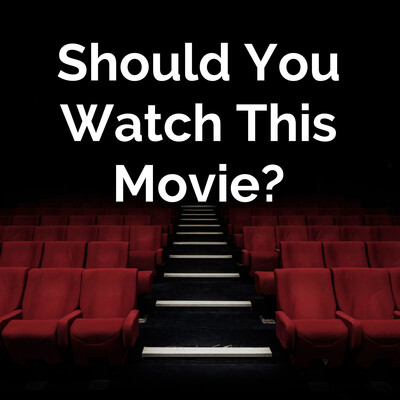 Should You Watch This Movie?